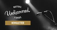 Undiscovered Mutual Funds Newsletter